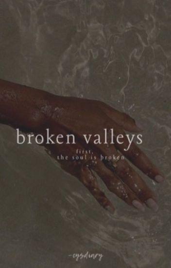 Broken Valleys