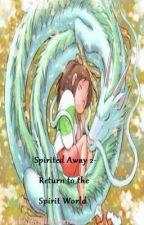 Spirited Away 2: Return to the spirit world by nekomimilover123