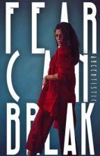 Fear Can Break ↠ Liam Dunbar [Book 2] by argentistic