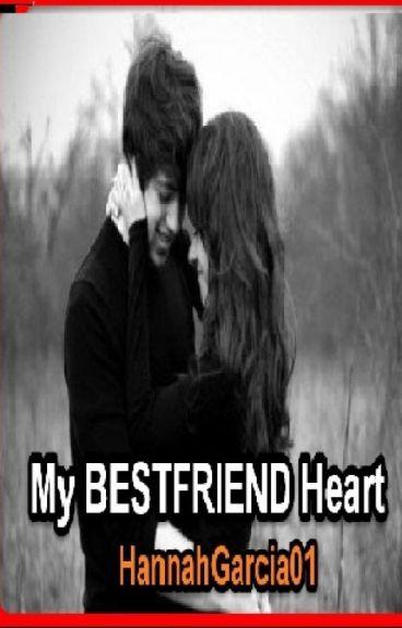 My BESTFRIEND'S heart