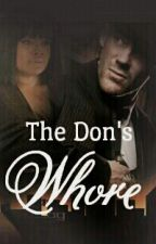*ON HOLD* The Don's Whore [Interracial] by LabelMeNotorious_