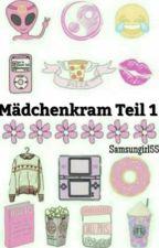 Mädchenkram Teil 1❤️ (in Bearbeitung) by Samsungirl55