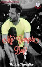 My Gangsta Boy (COMPLETE) #Wattys2016 by ThatGirlNamedIce