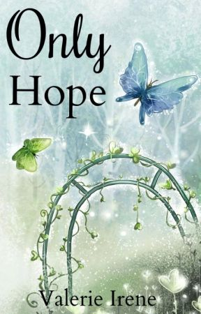 Only Hope (COMPLETED) by val15809
