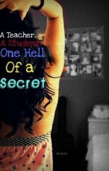 A Teacher, A Student, One Hell of a Secret by BurnTheRain