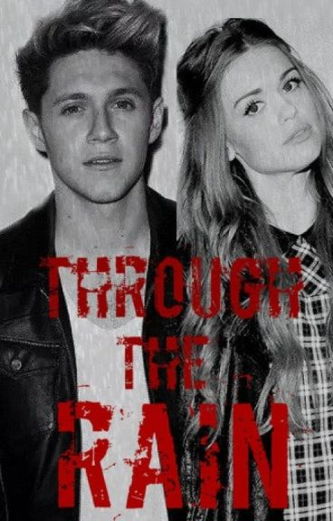 Through The Rain || Niall Horan FanFiction