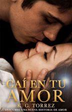 Caí En Tu Amor - Fall For You (EDITANDO) by Escritora01