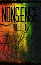Nonsense by philliek00