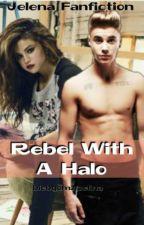 Rebel With A Halo by biebgomz_zelina