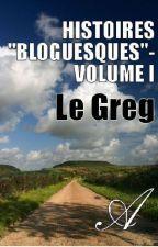 "Histoires ""Bloguesques"" by LeGreg"