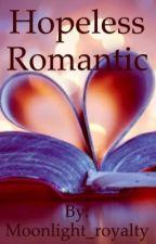 Hopeless Romantic by Moonlight_royalty