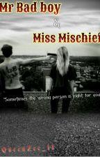 Mr Bad boy & Miss Mischief {Re-writing} by QueenZee_11