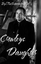 Crowleys Daughter by ThatSupernaturalGirl