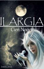 ILARGIA- Cień Nocy by lonely_roxy