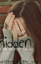 Hidden (One Direction Fan-Fiction) by hallucifer