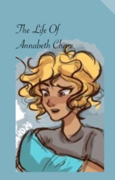 The life of Annabeth Chase (a Percy Jackson Fanfic)