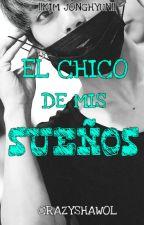 ❝ EL CHICO DE MIS SUEÑOS ❞  by CrazyShawol
