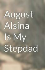 August Alsina Is My Stepdad by ThugBabyBoo