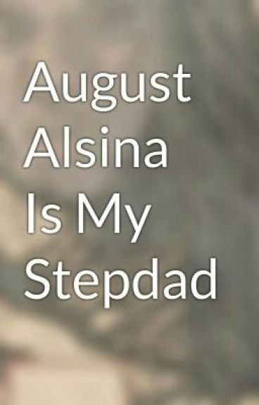 August Alsina Is My Stepdad