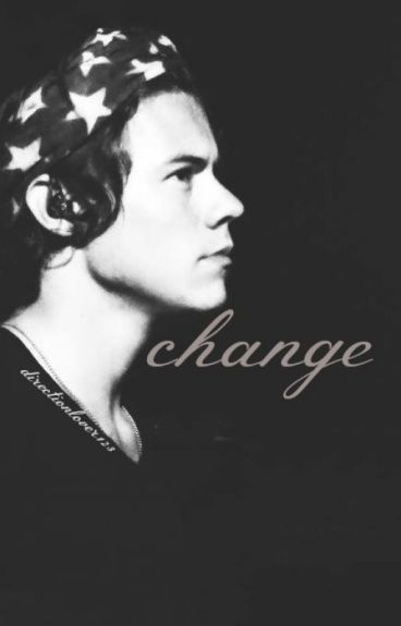 Change | h.s. by Directionlover123