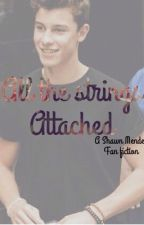 All the strings attached (a shawn Mendes fan fiction) by praisemendes
