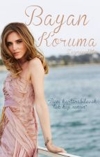 Bayan Koruma by ZeynepClktn