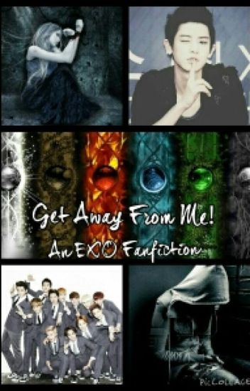 Get Away From Me! (Exo Fanfiction)