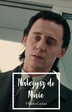 Należysz Do Mnie || Loki by WladcaCzasu