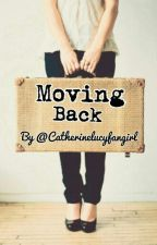 Moving Back: Sequel to Lived Next Door by castawxayaway