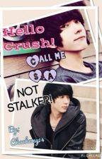Hello Crush! Call me S.A not Stalker by Chachuny14