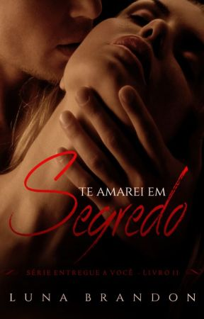 Eu Te Dou Meus Segredos by LunaBrandon