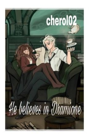 He believes in Dramione by cherol02
