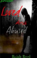 Loved and Abused by AlphaReed