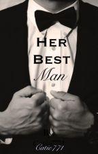 Her Best Man by Catie771