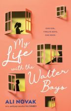 My Life with the Walter Boys [Published Version] by Fallzswimmer