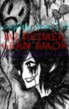 Mi Primer Gran Amor (Laughing Jack y Tu) by AnamiMonster