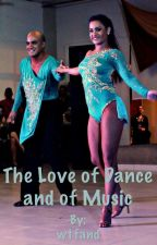 The Love Of Dance and Of Music (EM REVISÃO)  by wtfand