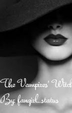 The Vampires' Witch by fangirl_status