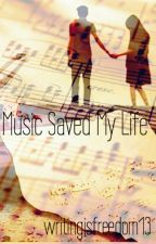 Music Saved My Life by writingisfreedom13