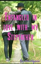Entangled in love with my step-father by christojaiie
