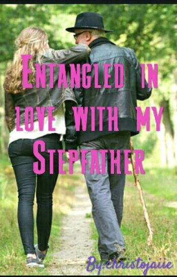 Entangled in love with my step-father