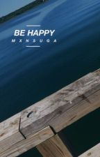 be happy {byun baekhyun} by mxnsuga