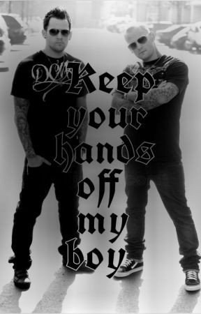 Keep Your Hands Off My Boy (Good Charlotte fanfic) by bandskeepalive