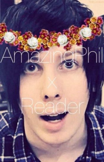 AmazingPhil/Phil Lester X Reader