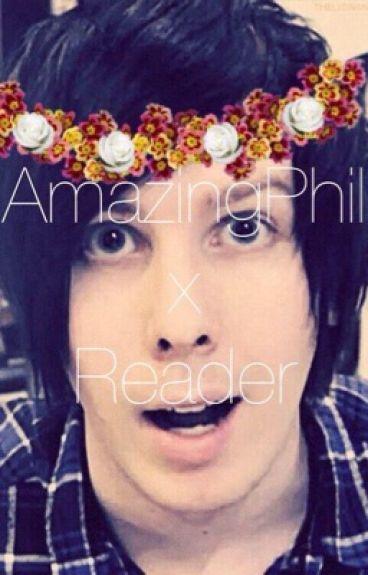 AmazingPhil/Phil Lester X Reader