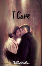I Care (A Destiel Oneshot) by The-Black-Dahlia