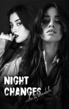Night Changes (A Camren One-shot) by LauserCabello