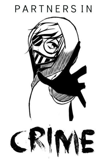 Partners in crime masky x hoodie x ticci toby wattpad