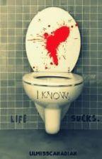 I Know, Life Sucks. by LilMissCanadian