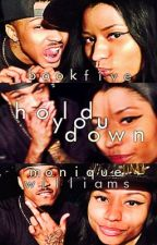 Hold You Down [Book 5] by xxCancerbaby98xx
